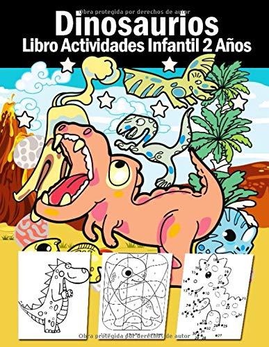 Libro Actividades Infantil 2 Años - Dinosaurios: 108 Páginas Grande Actividades, Libro Para Colorear Niños Dinosaurios, Crucigramas Faciles En Ingles, ... Conecta Los Puntos, Colorear Por Numeros!