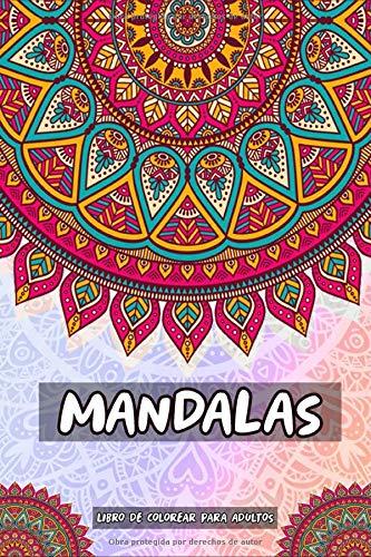 Mandalas Libro De Colorear Para Adultos: Mandalas De Color Para Calmar El Alma Y Aliviar El Estrés; Mandalas Complejos - Hermoso Diseño Geométrico Mandalas Para Meditar(Libro De Colorear Adultos)