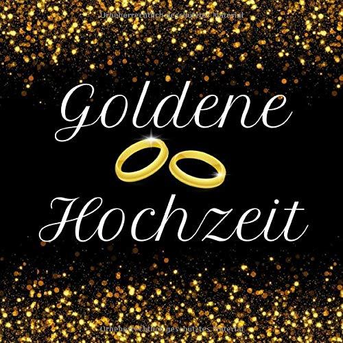 Goldene Hochzeit: Gästebuch : Erinnerungsbuch zum eintragen der Glückwünsche und einkleben von...