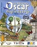 Oscar der Ballonfahrer fliegt in die Berge - Rotraut Greune