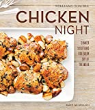 Williams-Sonoma Chicken Night: Dinner Solutions for Every Day of the Week