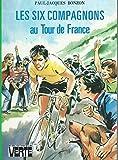 Les six compagnons au Tour de France