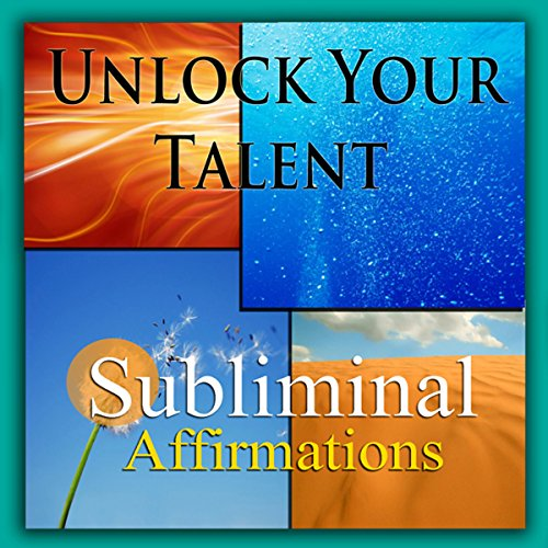 Unlock Your Talent Subliminal Affirmations audiobook cover art