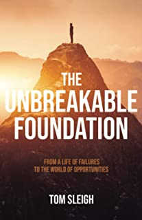 The Unbreakable Foundation: From a life of failures to the world of opportunities