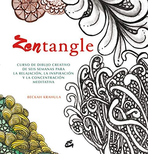 Zentangle. Curso de dibujo creativo de seis semanas para la relajación, la inspiración y la concentración meditativa