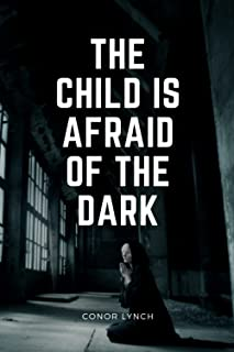 The Child Is Afraid Of The Dark: Composition Notebook, Notebook for Drawing, Diary, Sketch Book