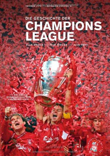Die Geschichte der Champions League: Alle Spiele – Alle Sieger – Alle Tore Plus: Rückblick Landesmeister-Pokal