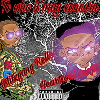 To Who It May Concern (feat. Blitzgang Rello)