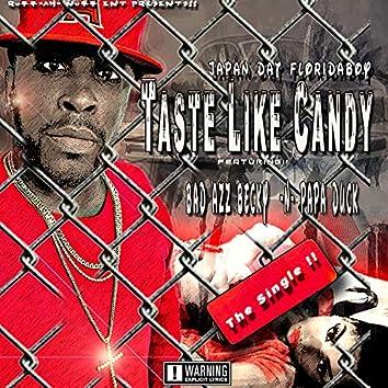 Taste Like Candy (feat. Bad Azz Becky & Papa Duck)