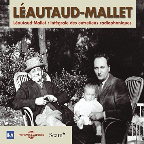 Couverture de Léautaud - Mallet. Intégrale des entretiens radiophoniques 1
