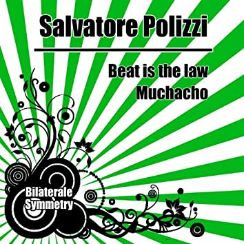 Beat Is the Law - Muchacho