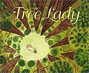 Paperback The Tree Lady: The True Story of How One Tree-Loving Woman Changed a City Forever Book