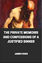 The Private Memoirs and Confessions of a Justified Sinner illustrated: (Oxford World's Classics)