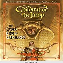 The Cobra King of Kathmandu: Children of the Lamp, Book Three