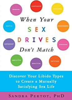 When Your Sex Drives Don't Match: Discover Your Libido Types to Create a Mutually Satisfying Sex Life