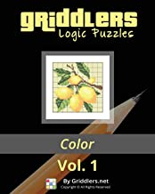 Griddlers Logic Puzzles: Color: Nonograms, Griddlers, Picross (Volume 1)