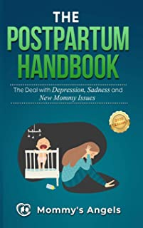 The Postpartum Handbook: The Deal with Depression, Sadness and New Mommy Issues