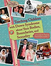 Teaching Children with Down Syndrome about Their Bodies, Boundaries, and Sexuality (Topics in Down Syndrome)