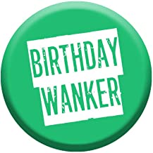 Funny Birthday Button 76mm Pin Badge Funny Novelty Gift Him Men Rude Adult Design Perfect For Work Colleague & Friend