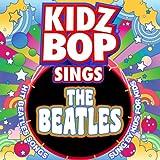 Kidz Bop Sing The Beatles
