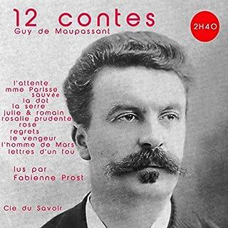 12 contes de Maupassant                   De :                                                                                                                                 Guy de Maupassant                               Lu par :                                                                                                                                 Fabienne Prost                      Durée : 2 h et 37 min     9 notations     Global 4,2