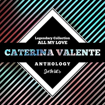 Legendary Collection: All My Love (Caterina Valente Anthology)