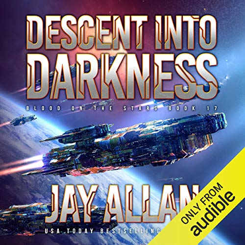 Descent into Darkness: Blood on the Stars, Book 17