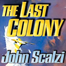 The Last Colony: Old Man's War, Book 3