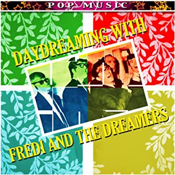 Freddie And The Dreamers Daydreaming With
