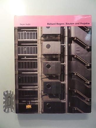 Richard Rogers: Bauten Und Projekte