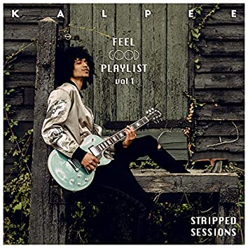 Feel Good Playlist, Vol. 1 [Stripped Sessions]