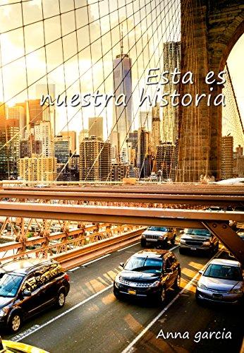 Esta es nuestra historia (Lucas y Valerie nº 2) eBook: Garcia ...