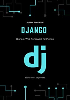 Django: Django , Web framework for Python