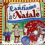 Cantiamo il Natale. Canzoni di Natale da leggere e cantare. Ediz. italiana e inglese. Con ...
