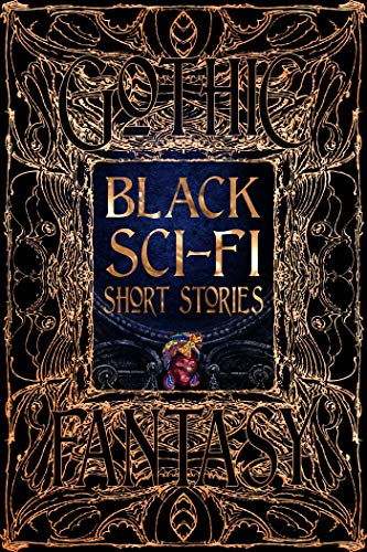 Compare Textbook Prices for Black Sci-Fi Short Stories Gothic Fantasy  ISBN 9781839644801 by Ross, Tia,M. Grayson, Dr. Sandra,Oh, Temi