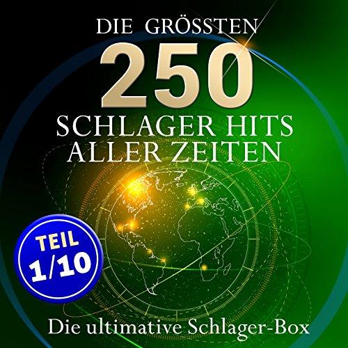 Die ultimative Schlager Box - Die größten Schlagerhits aller Zeiten (Teil 1 / 10: Best of Schlager - Deutsche Top 10 Hits)