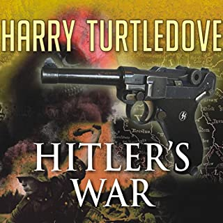 Hitler's War                   By:                                                                                                                                 Harry Turtledove                               Narrated by:                                                                                                                                 John Allen Nelson                      Length: 17 hrs and 14 mins     23 ratings     Overall 3.2
