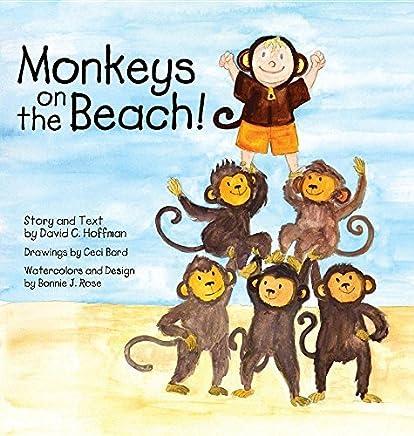 Monkeys on the Beach by David C Hoffman (2016-04-12)