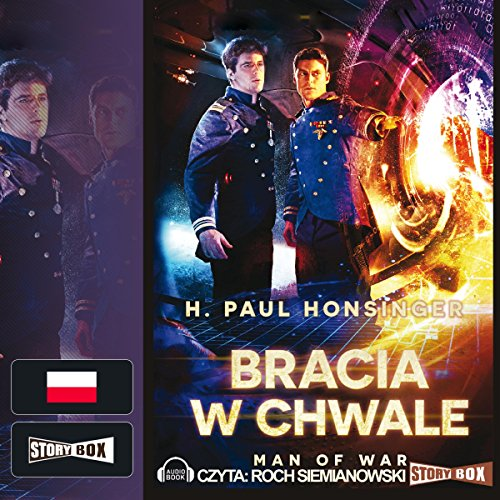 Bracia w chwale     Man of War 3              By:                                                                                                                                 Paul H. Honsinger                               Narrated by:                                                                                                                                 Roch Siemianowski                      Length: 10 hrs and 32 mins     Not rated yet     Overall 0.0