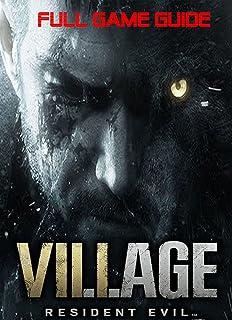 Resident Evil Village : Full Game Guide , Tips, Tricks, Secret, Strategy (English Edition)