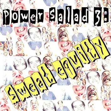 Power Salad 3: Sweat Equity
