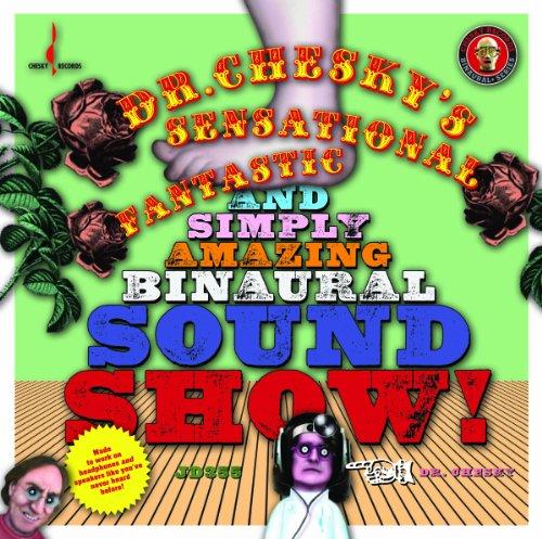 Dr.Chesky\'S Sensational,Fantastic Binaural Sound S