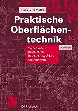 Praktische Oberflachentechnik: Vorbehandeln - Beschichten - Beschichtungsfehler - Umweltschutz (JOT-Fachbuch)