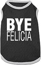 Bye Felicia Funny Dog Clothes Tshirt Dress