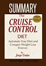 SUMMARY: The CRUISE CONTROL DIET: Automate Your Diet and Conquer Weight Loss Forever, by Jorge Cruise