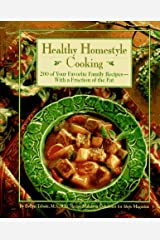 Healthy Homestyle Cooking: 200 of Your Favorite Family Recipes with a Fraction of the Fat Hardcover
