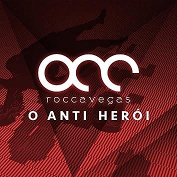 O Anti Herói