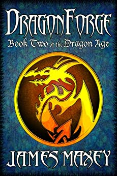 Dragonforge (Bitterwood Series Book 2) by [James Maxey]