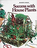 Success with house plants,