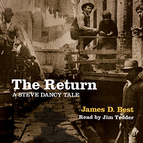 The Return     Steve Dancy Tales, Book 4              By:                                                                                                                                 James D. Best                               Narrated by:                                                                                                                                 Jim Tedder                      Length: 9 hrs and 4 mins     Not rated yet     Overall 0.0